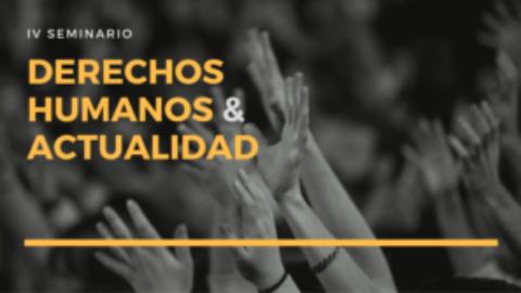 """IV Seminario sobre """"Derechos Humanos y actualidad"""""""