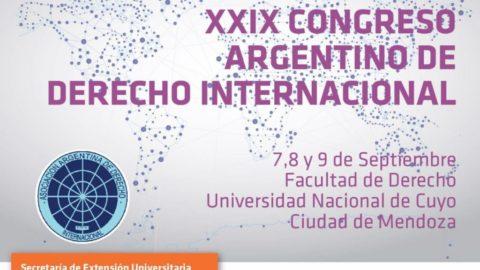 XXIX CONGRESO ARGENTINO DE DERECHO INTERNACIONAL – 7, 8 y 9 de septiembre en la Facultad de Derecho UNCUYO (Argentina)