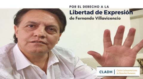 El CLADH denuncia persecución a Villavicencio e insta al Gobierno de Ecuador a respetar sus obligaciones internacionales en materia de DDHH