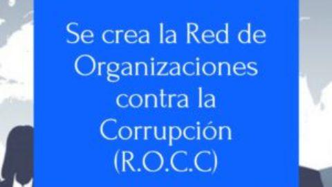 Se crea la Red de Organizaciones contra la Corrupción (R.O.C.C.)